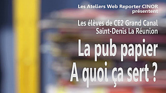 Atelier Web Reporter CINOR - La pub papier, à quoi ça sert ? – CE2 Grand Canal